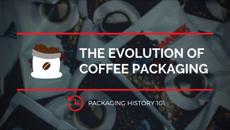 History_of_Coffee_Packaging_-_History_1.png