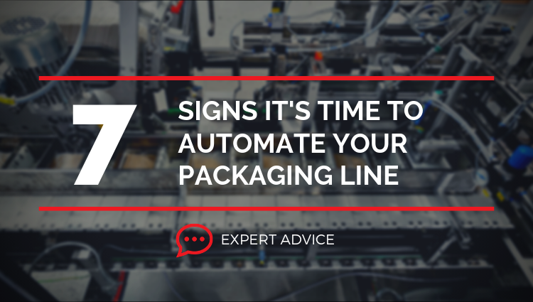 7_sings_its_time_to_automate_your_packaging_line.png